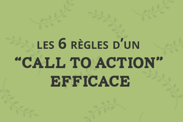 "Les 6 règles d'un ""Call to Action"" efficace"